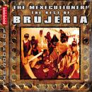 The Mexicutioner! The Best Of Brujeria thumbnail