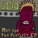 Not For The Playlist - EP thumbnail