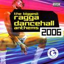 The Biggest Ragga Dancehall Anthems 2006 thumbnail