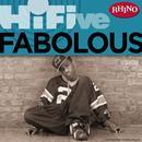 Rhino Hi-Five: Fabolous (Explicit) thumbnail