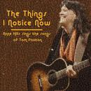 The Things I Notice Now: Anne Hills Sings The Songs Of Tom Paxton thumbnail