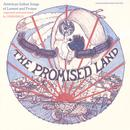 The Promised Land: American Indian Songs Of Lament And Protest thumbnail