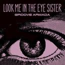 Look Me In The Eye Sister (Single) thumbnail