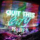 Quit This City (Remixes) thumbnail