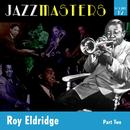 Jazzmasters, Vol. 12: Roy Eldridge (Part 1) thumbnail