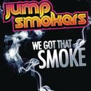We Got That Smoke (Single) thumbnail