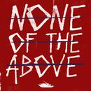 None Of The Above (Single) thumbnail