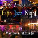 Café Amsterdam - Latin Jazz Night thumbnail