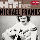 Rhino Hi-Five: Michael Franks (Remastered) thumbnail