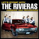 Let's Stomp With The Rivieras! Unissued 1964 Recordings thumbnail