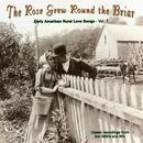 The Rose Grew Round The Briar, Vol. 1: Early American Rural Love Songs thumbnail