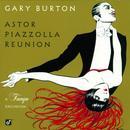 Astor Piazzolla Reunion: A Tango Excursion thumbnail