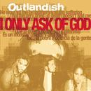 I Only Ask Of God (Single) thumbnail
