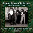 Blues Blues Christmas, Vol. 3, 1927-1962 thumbnail