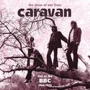 The Show Of Our Lives - Caravan At The BBC 1968-1975 (BBC Version) thumbnail