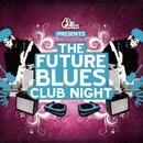 The Future Blues Club Night thumbnail