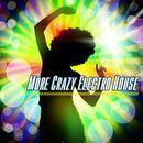 More Crazy Electro House thumbnail