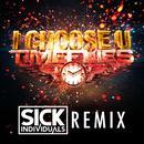 I Choose U (Sick Individuals Remix) (Single) thumbnail