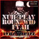 Nuh Play Roun Wid Fire thumbnail