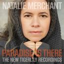 Paradise Is There: The New Tigerlily Recordings thumbnail