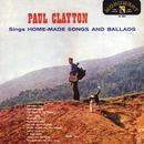 Paul Clayton Sings Home Made Songs And Ballads thumbnail