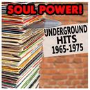 Soul Power! Underground Hits 1965-1975 thumbnail