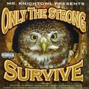 Mr. Knight Owl Presents: Only The Strong Survive thumbnail