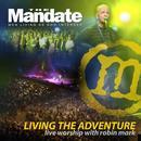 Living The Adventure - Mandate 2007 (Live) thumbnail