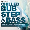 Chilled DubStep & Bass - Dub Step : Drum & Bass : Liquid Dub thumbnail