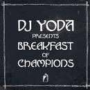 DJ Yoda Presents: Breakfast Of Champions thumbnail