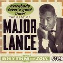 The Best Of Major Lance: Everybody Loves A Good Time! thumbnail