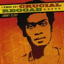 This Is Crucial Reggae - Jimmy Cliff thumbnail