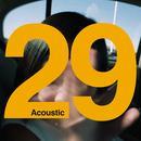 29 (Acoustic) (Single) thumbnail