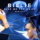 Give Me The Knife (Remixes) thumbnail