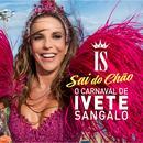 O Carnaval De Ivete Sangalo - Sai Do Chão (Ao Vivo) thumbnail