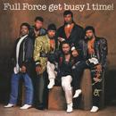 Full Force Get Busy 1 Time! (Bonus Track Version) thumbnail