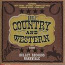 Early Country And Western From Bullet Records Of Nashville thumbnail