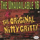 The Unavailable 16 & The Original Nitty Gritty thumbnail