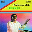 An Evening With Ghulam Ali Vol. 1 (Live) thumbnail