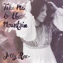 Take Me To The Mountain (Single) thumbnail