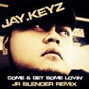 Come And Get Some Lovin' (Jr. Blender Remix) (Single) thumbnail