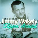 Slippin' Around - The Best Of Jimmy Wakely thumbnail