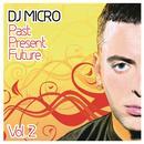 Past Present Future Vol. 2 (Continuous DJ Mix By DJ Micro) thumbnail
