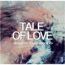 Tale Of Love, Vol. 1 - Deep/Tech House Selection thumbnail
