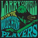 Larry Coryell With The Wide Hive Players thumbnail