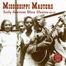 Mississippi Masters: Early American Blues Classics 1927 - 35 thumbnail
