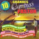 10 Grandes Cumbias Al Estilo De Pastor, Vol. 1 thumbnail