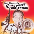 Spike Jones, (Not) Your Standard Spike Jones Collection thumbnail