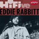 Rhino Hi-Five: Eddie Rabbit thumbnail