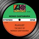 Playlist: The Best Of Mongo Santamaria thumbnail